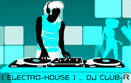 DJ Club-r Electro, Progressive House, Trance